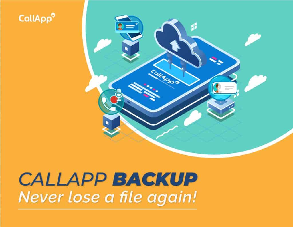 Backup with CallApp to never lose a file again